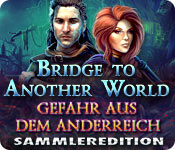 Bridge to Another World Gefahr aus dem Anderreich